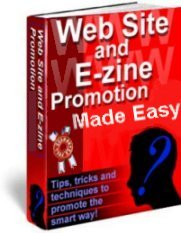 Web Site and E-zine Promotion Made Easy - NA
